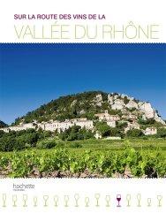 Dernières parutions sur Côte du Rhone, Sur la route des vins de la Vallée du Rhône Pilli ecn, pilly 2020, pilly 2021, pilly feuilleter, pilliconsulter, pilly 27ème édition, pilly 28ème édition, livre ecn