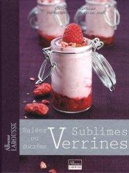 Dernières parutions dans Albums Larousse, Sublimes verrines. Salées ou sucrées