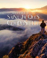 Dernières parutions dans Beaux livres Larousse, Sur la route de St-Jacques de Compostelle