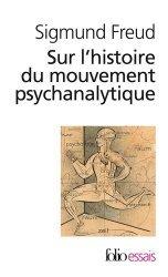Dernières parutions dans Folio. Essais, Sur l'histoire du mouvement psychanalytique