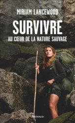 Dernières parutions sur A la campagne - En forêt, Survivre au coeur de la nature sauvage
