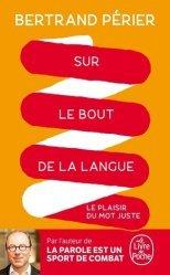 Dernières parutions dans Le Livre de Poche, Sur le bout de la langue