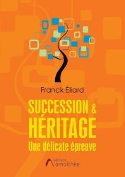 Dernières parutions sur Héritage guides pratiques, Succession & Héritage. Une délicate épreuve