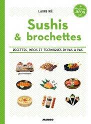 Dernières parutions dans Le goût du Japon, Sushis & brochettes. Recettes, infos et techniques en pas à pas