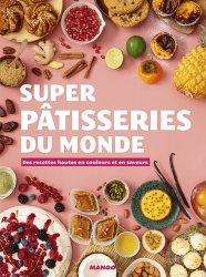 Dernières parutions sur Desserts et patisseries, Super pâtisseries du monde