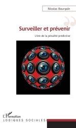 Dernières parutions dans Logiques sociales, Surveiller et prévenir. L'ère de la pénalité prédictive