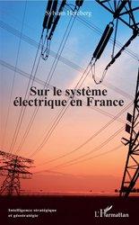 Dernières parutions sur Electricité - Electrotechnique, Sur le système électrique en France