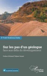 Dernières parutions sur Sciences de la Terre, Sur les pas d'un géologue face aux défis du développement