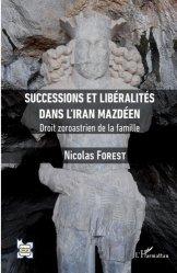 Dernières parutions sur Histoire du droit, Successions et libéralités dans l'Iran mazdéen