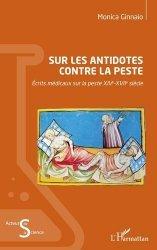Dernières parutions sur Histoire de la médecine et des maladies, Sur les antidotes contre la peste