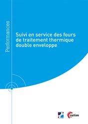 Dernières parutions sur Normes, mesures et contrôles industriels, Suivi en service des fours de traitement thermique double enveloppe