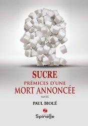 Souvent acheté avec Biologie. 5e édition, le Sucre. Prémices d'une mort annoncée