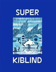 Dernières parutions sur Illustration, Super Kiblind