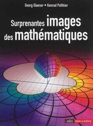 Dernières parutions dans Bibliothèque scientifique, Surprenantes images des mathématiques