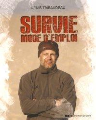Souvent acheté avec Guide pratique de la chasse à l'arc, le Survie mode d'emploi