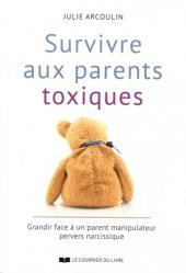 Dernières parutions sur Maltraitance de l'enfant, Survivre aux parents toxiques