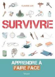 Souvent acheté avec Guide Total survie forêt, le Survivre