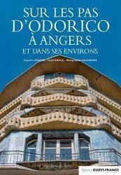 Dernières parutions sur Architecture en France et en région, Sur les pas d'Odorico à Angers et dans ses environ
