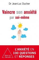 Dernières parutions sur Anxiétés et phobies, Surmonter les troubles de l'anxiété par soi-même