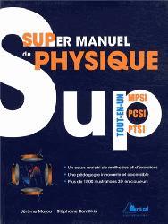Souvent acheté avec Le guide herpéto, le Super manuel de physique Tout-en-un MPSI PCSI PTSI