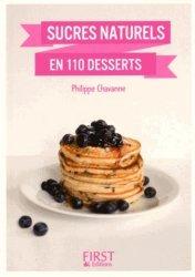 Dernières parutions dans Le petit livre, Sucres naturels en 110 desserts