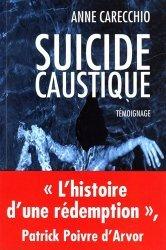 Dernières parutions sur Anorexie et boulimie, Suicide caustique