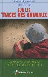 Dernières parutions sur Traces d'animaux, Sur les traces des animaux