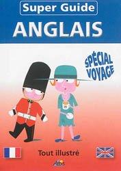 Dernières parutions dans Super guide, Super-Guide Anglais - Spécial Voyage