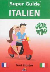 Dernières parutions dans Super guide, Super-Guide Italien - Spécial Voyage