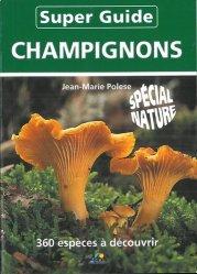 Dernières parutions dans Super guide, Super guide champignons