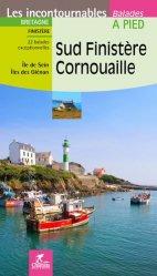 Dernières parutions dans Les incontournables, Sud Finistère, Cornouaille. Ile de Sein, îles des Glénan