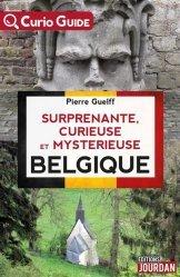 Dernières parutions sur Guides Belgique, Surprenante, curieuse et mystérieuse Belgique