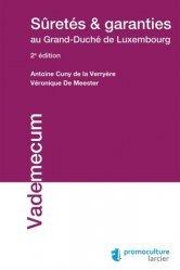 Dernières parutions sur Droit des sûretés, Sûretés & garanties au Grand-Duché de Luxembourg. 2e édition