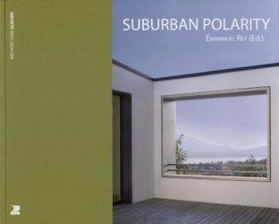 Dernières parutions sur Espaces publics - Quartiers, Suburban Polarity