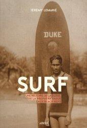 Dernières parutions sur Sports de glisse, Surf. Une histoire de la glisse, de la première vague aux beach boys