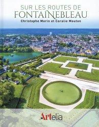 Dernières parutions sur Architecture en France et en région, Sur les routes de Fontainebleau