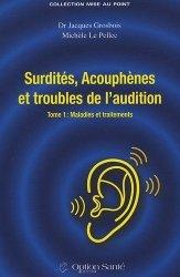 Souvent acheté avec Guide pratique d'ORL, le Surdités, acouphènes et troubles de l'audition Tome 1 Maladies et traitements