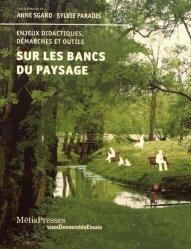 Dernières parutions dans VuesDensemble Essais, Sur les bancs du paysage. Enjeux didactiques, démarches et outils