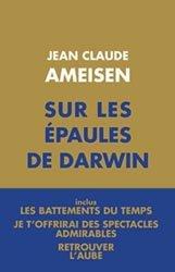Dernières parutions sur Buffon - Lamarck - Darwin, Sur les épaules de Darwin