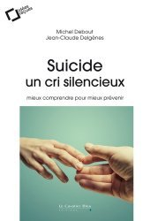 Dernières parutions sur Dépression - Suicide, Suicide, un cri silencieux. Mieux comprendre pour mieux prévenir