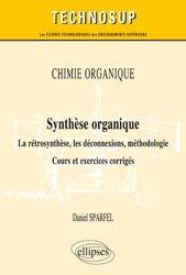 Dernières parutions sur Chimie organique, Synthèse organique - La rétrosynthèse, les déconnexions, méthodologie