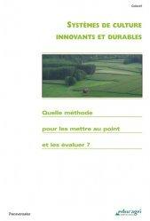 Souvent acheté avec Les agriculteurs biologiques : Ruptures et innovations, le Systèmes de culture innovants et durables