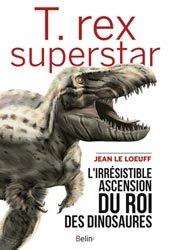 Dernières parutions sur Origines de la vie sur terre, T.rex superstar