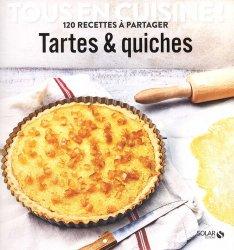 Dernières parutions sur Quiches et tartes salées, Tartes & quiches. 120 recettes à partager
