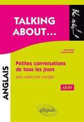Dernières parutions dans Bloc notes, Talking about petites conversations de tous les jours en anglais avec exercices corriges