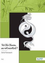 Dernières parutions sur Tai-chi, Taï Chi Chuan, un art martial ?