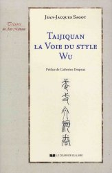 Dernières parutions sur Tai-chi, Taijiquan - La voie du style Wu
