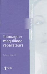 Souvent acheté avec Actes pratiques en dermatologie esthétique, le Tatouage et maquillage réparateurs