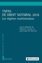 Dernières parutions sur Droit des régimes matrimoniaux, Tapas de droit notarial. Les régimes matrimoniaux, Edition 2018