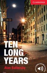 Dernières parutions dans Cambridge English Readers, Ten Long Years - Level 1 Beginner / Elementary